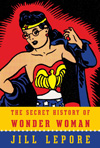 The-Secret-History-of-Wonder-Woman-Jill-Lepore
