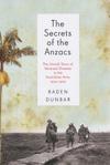 Secrets-of-the-ANZACs-Raden-Dunbar